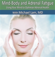 Dr Lam's Mind-Body and Adrenal Fatigue CD