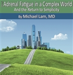 Dr Lam's Adrenal Fatigue in a Complex World CD